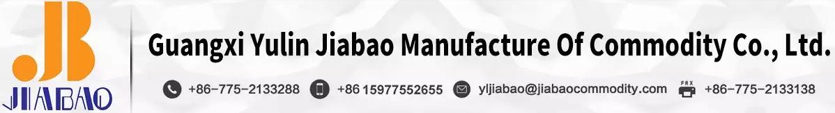 Guangxi Yulin Jiabao Manufacture Of Commodity Co., Ltd.